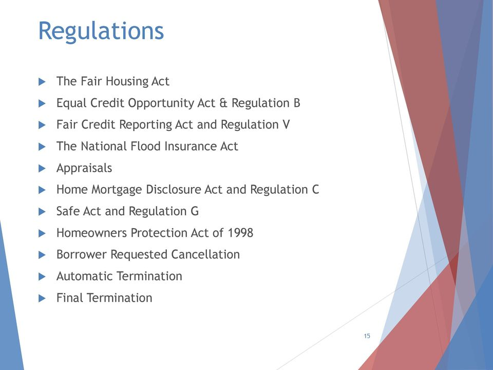 Home Mortgage Disclosure Act and Regulation C Safe Act and Regulation G Homeowners