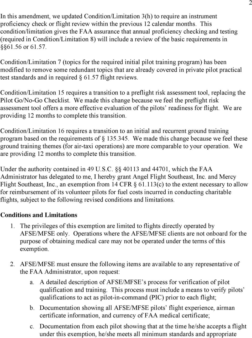 Condition/Limitation 7 (topics for the required initial pilot training program) has been modified to remove some redundant topics that are already covered in private pilot practical test standards