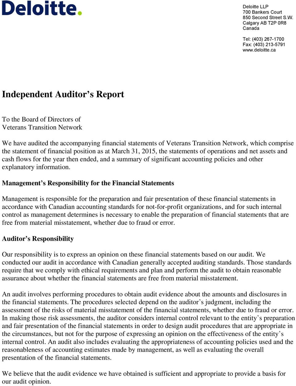 statement of financial position as at March 31, 2015, the statements of operations and net assets and cash flows for the year then ended, and a summary of significant accounting policies and other