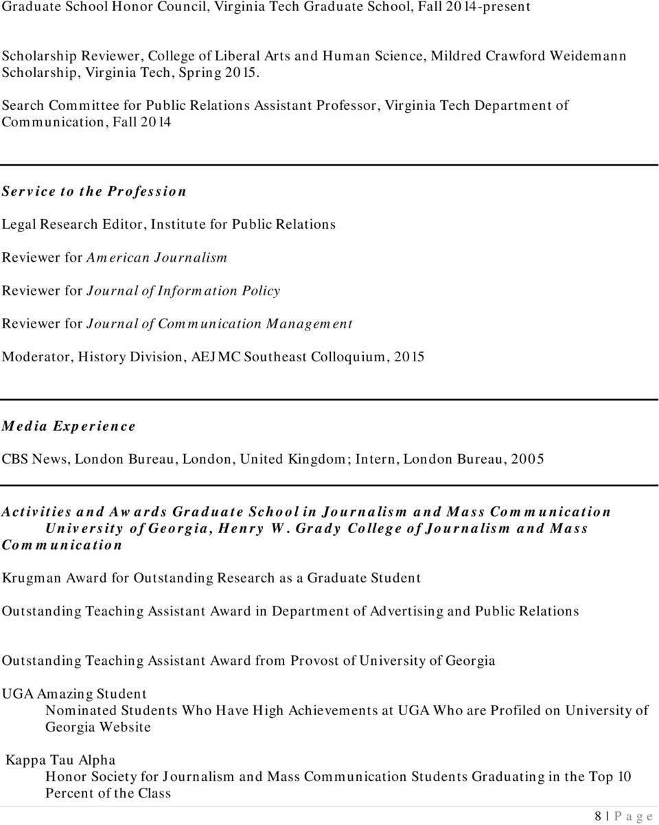 Search Committee for Public Relations Assistant Professor, Virginia Tech Department of Communication, Fall 2014 Service to the Profession Legal Research Editor, Institute for Public Relations