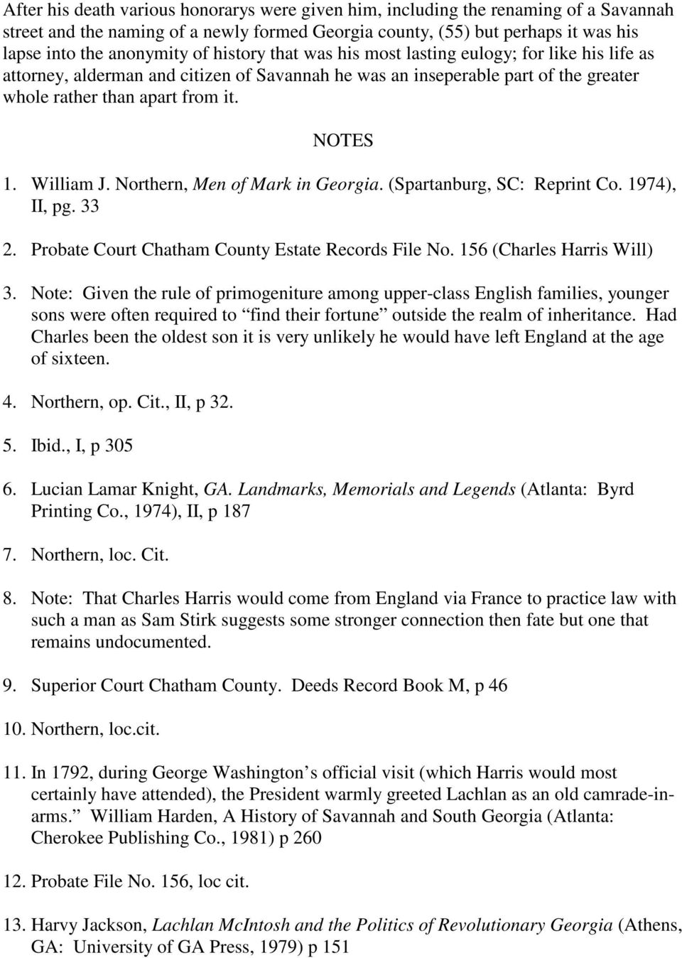 Northern, Men of Mark in Georgia. (Spartanburg, SC: Reprint Co. 1974), II, pg. 33 2. Probate Court Chatham County Estate Records File No. 156 (Charles Harris Will) 3.