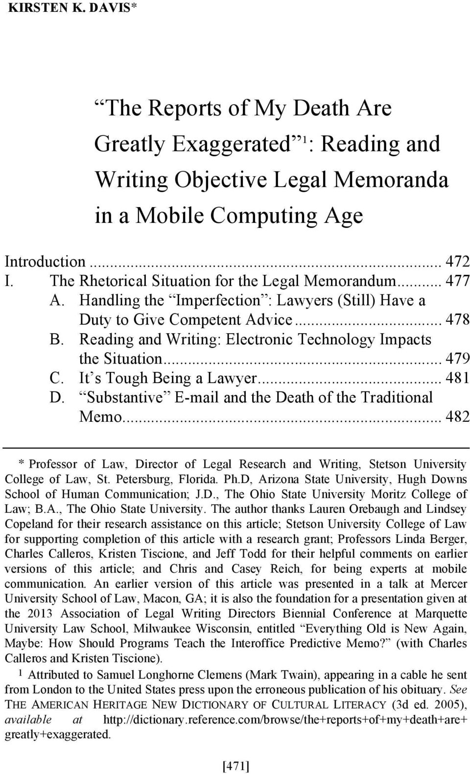 Reading and Writing: Electronic Technology Impacts the Situation... 479 C. It s Tough Being a Lawyer... 481 D. Substantive E-mail and the Death of the Traditional Memo.