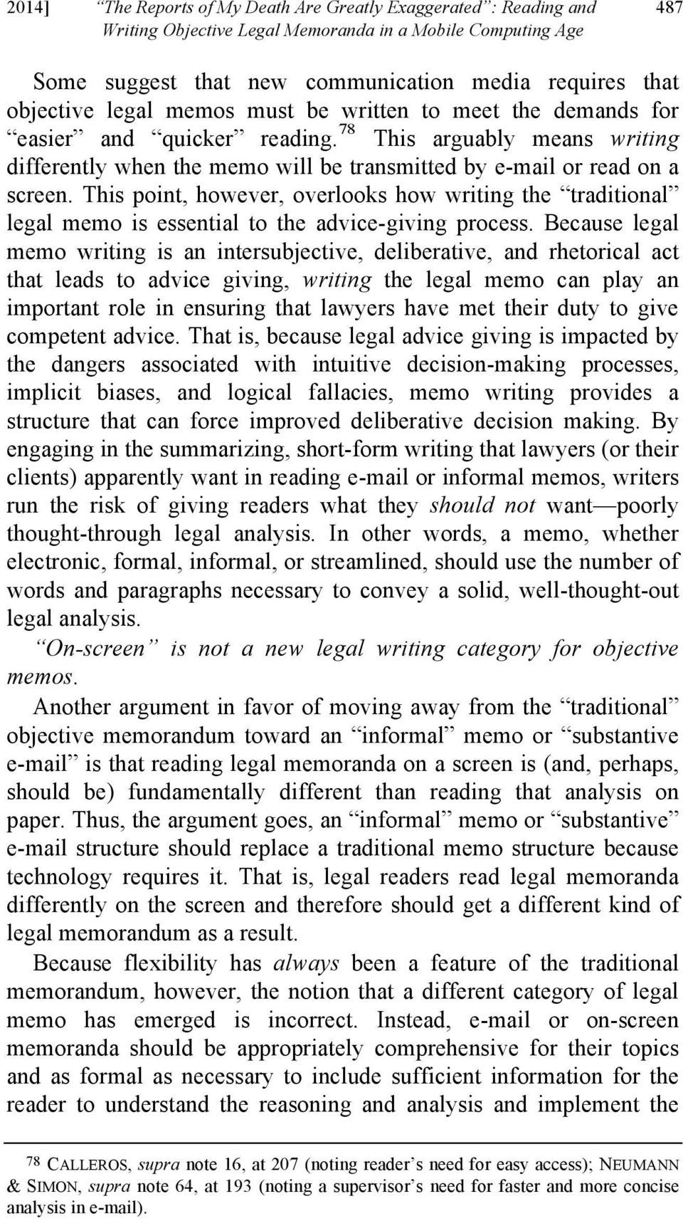 This point, however, overlooks how writing the traditional legal memo is essential to the advice-giving process.