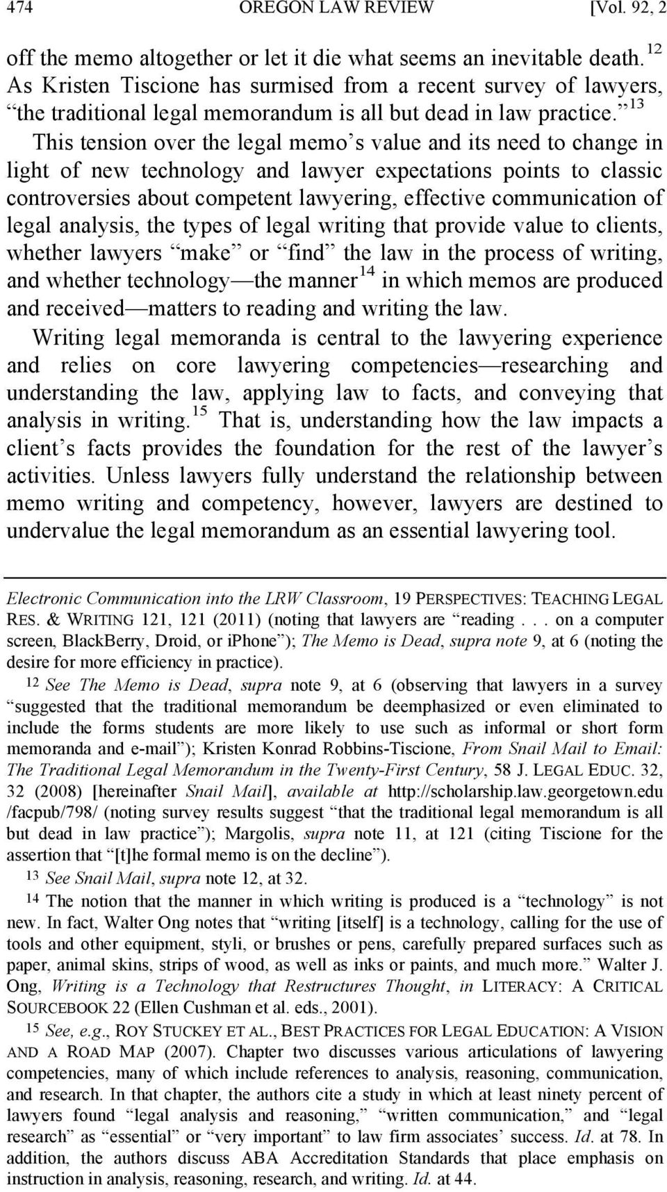 13 This tension over the legal memo s value and its need to change in light of new technology and lawyer expectations points to classic controversies about competent lawyering, effective