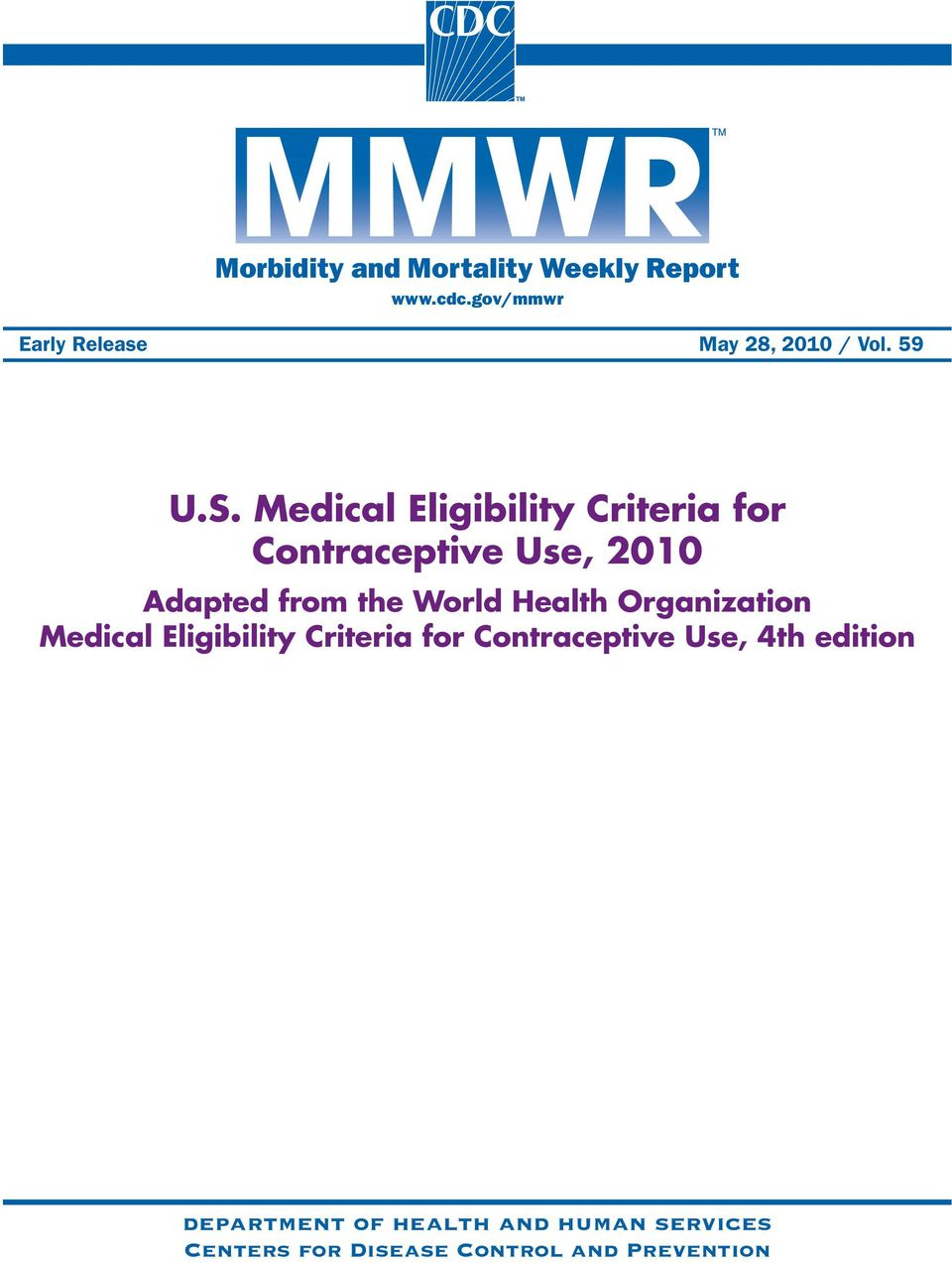 Medical Eligibility Criteria for Contraceptive Use, 2010 Adapted from the World
