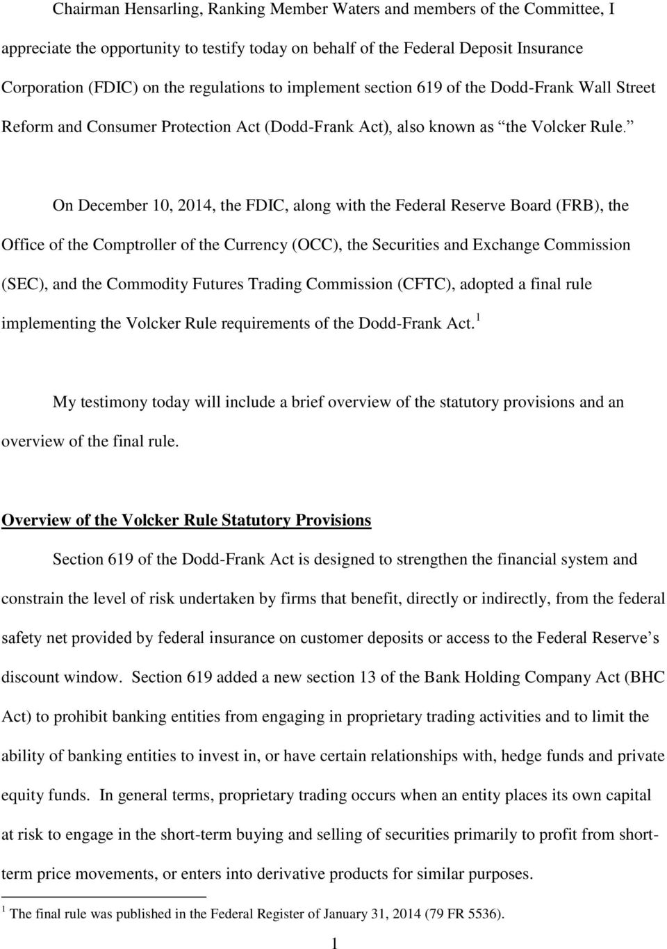 On December 10, 2014, the FDIC, along with the Federal Reserve Board (FRB), the Office of the Comptroller of the Currency (OCC), the Securities and Exchange Commission (SEC), and the Commodity