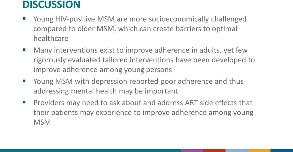 developed to improve adherence among young persons Young MSM with depression reported poor adherence and thus addressing mental health