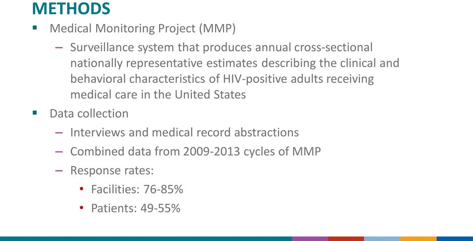 HIV-positive adults receiving medical care in the United States Data collection Interviews and medical