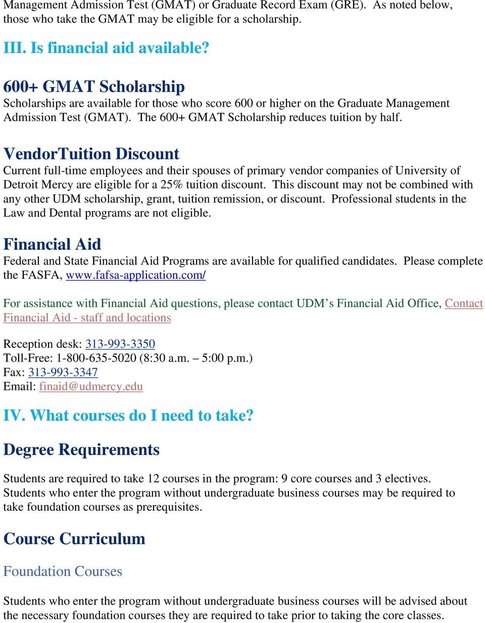 VendorTuition Discount Current full-time employees and their spouses of primary vendor companies of University of Detroit Mercy are eligible for a 25% tuition discount.