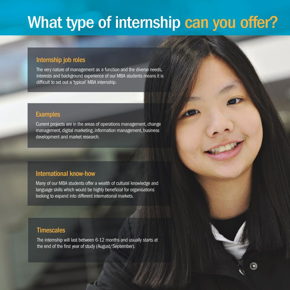 MBA internship. Examples Current projects are in the areas of operations management, change management, digital marketing, information management, business development and market research.