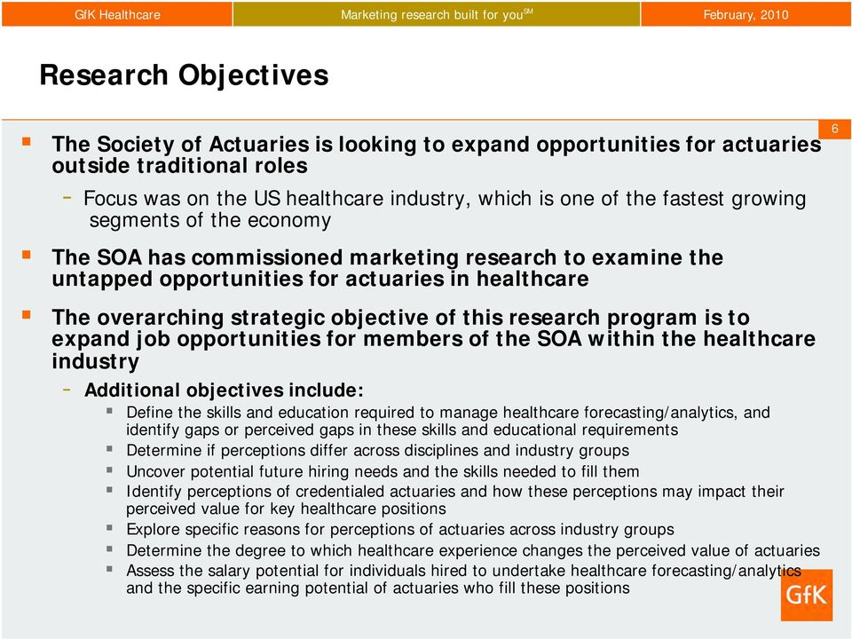 to expand job opportunities for members of the SOA within the healthcare industry - Additional objectives include: Define the skills and education required to manage healthcare forecasting/analytics,