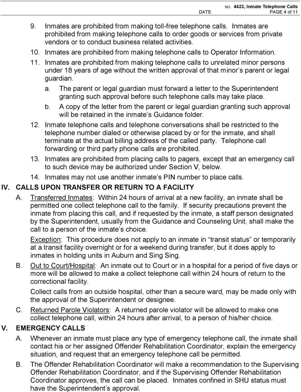 Inmates are prohibited from making telephone calls to Operator Information. 11.