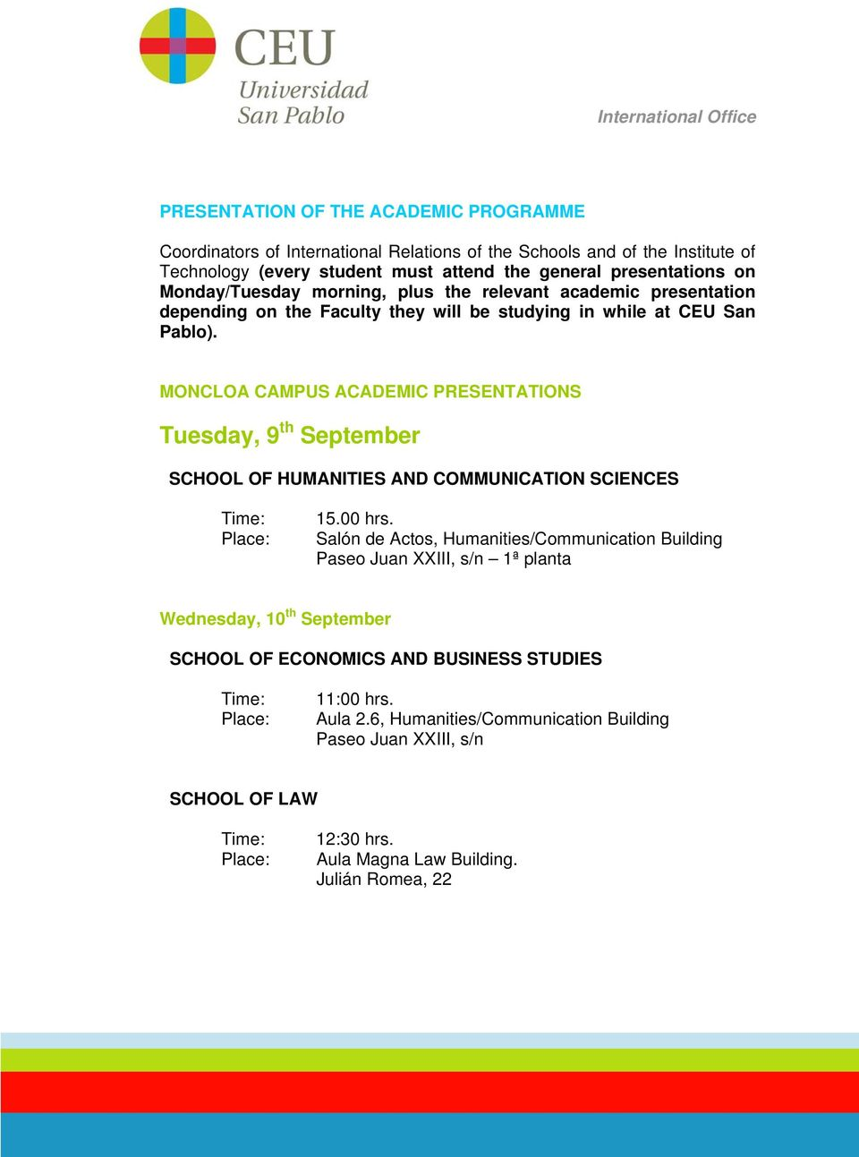 MONCLOA CAMPUS ACADEMIC PRESENTATIONS Tuesday, 9 th September SCHOOL OF HUMANITIES AND COMMUNICATION SCIENCES 15.00 hrs.