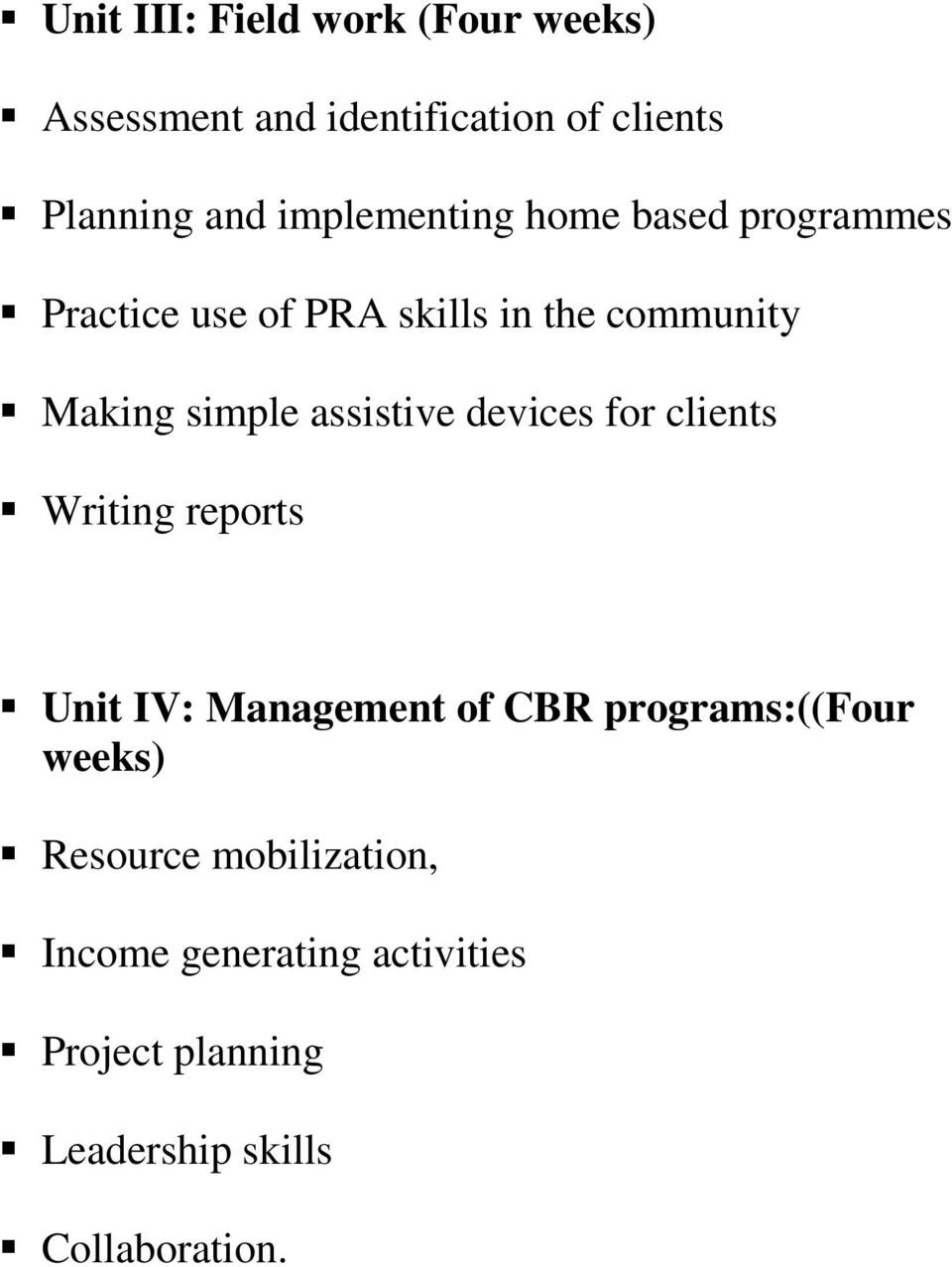 assistive devices for clients Writing reports Unit IV: Management of CBR programs:((four