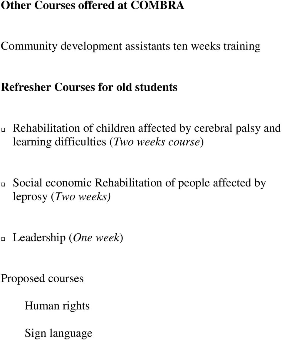 and learning difficulties (Two weeks course) Social economic Rehabilitation of people