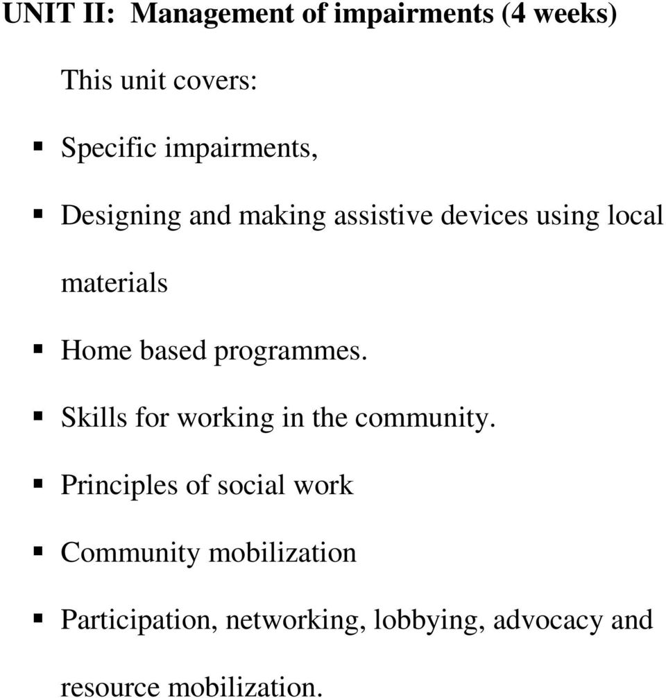 based programmes. Skills for working in the community.