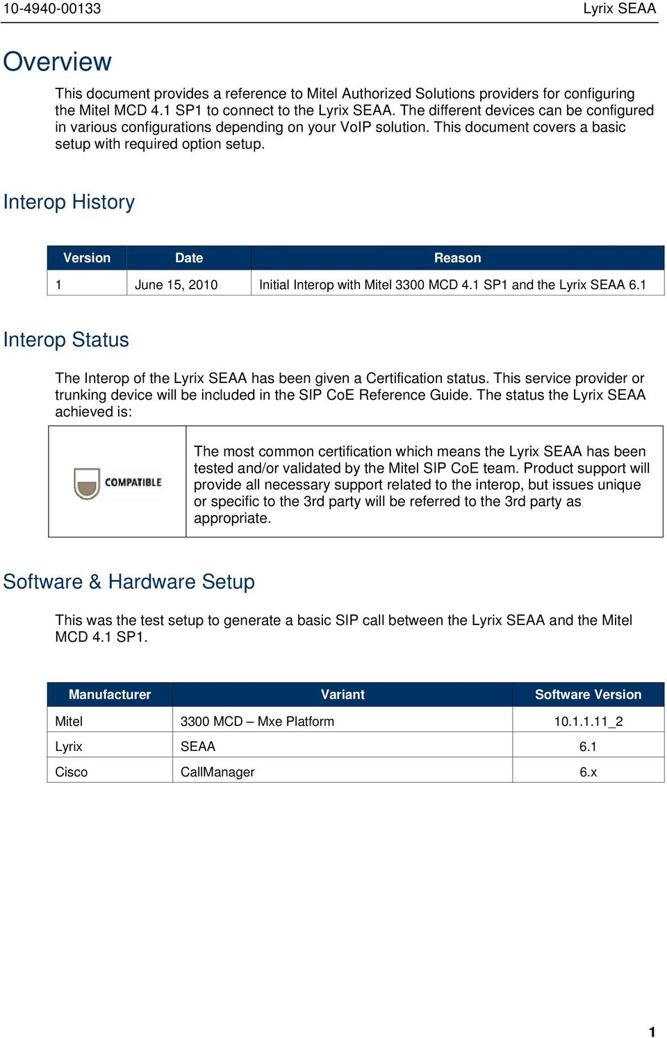 Interop History Version Date Reason 1 June 15, 2010 Initial Interop with Mitel 3300 MCD 4.1 SP1 and the Lyrix SEAA 6.