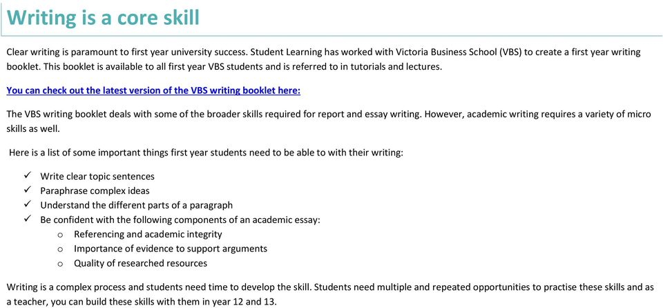 You can check out the latest version of the VBS writing booklet here: The VBS writing booklet deals with some of the broader skills required for report and essay writing.
