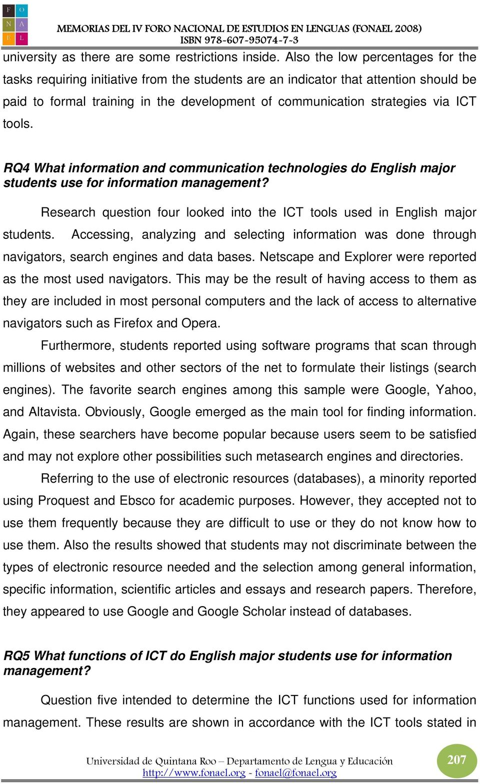 tools. RQ4 What information and communication technologies do English major students use for information management? Research question four looked into the ICT tools used in English major students.