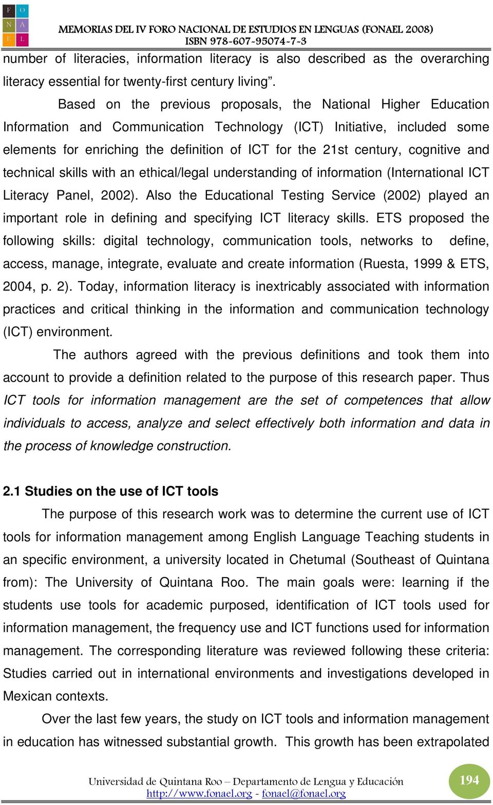 century, cognitive and technical skills with an ethical/legal understanding of information (International ICT Literacy Panel, 2002).