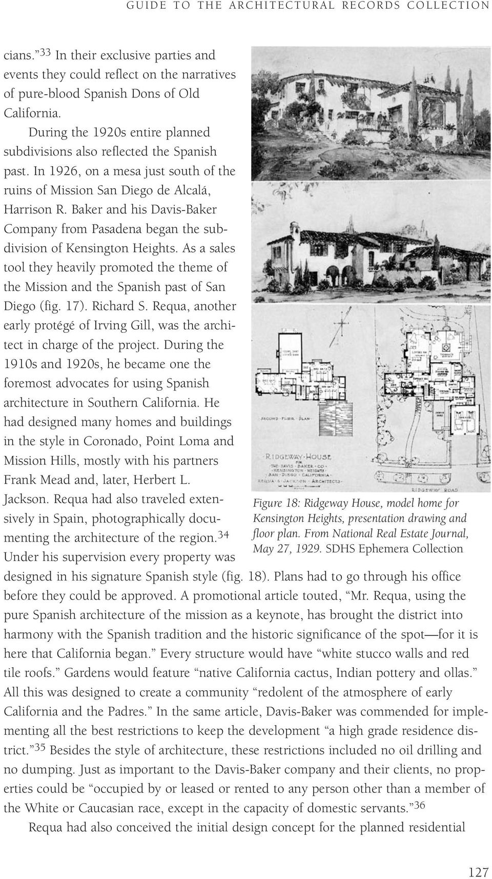 Baker and his Davis-Baker Company from Pasadena began the subdivision of Kensington Heights. As a sales tool they heavily promoted the theme of the Mission and the Spanish past of San Diego (fig. 17).