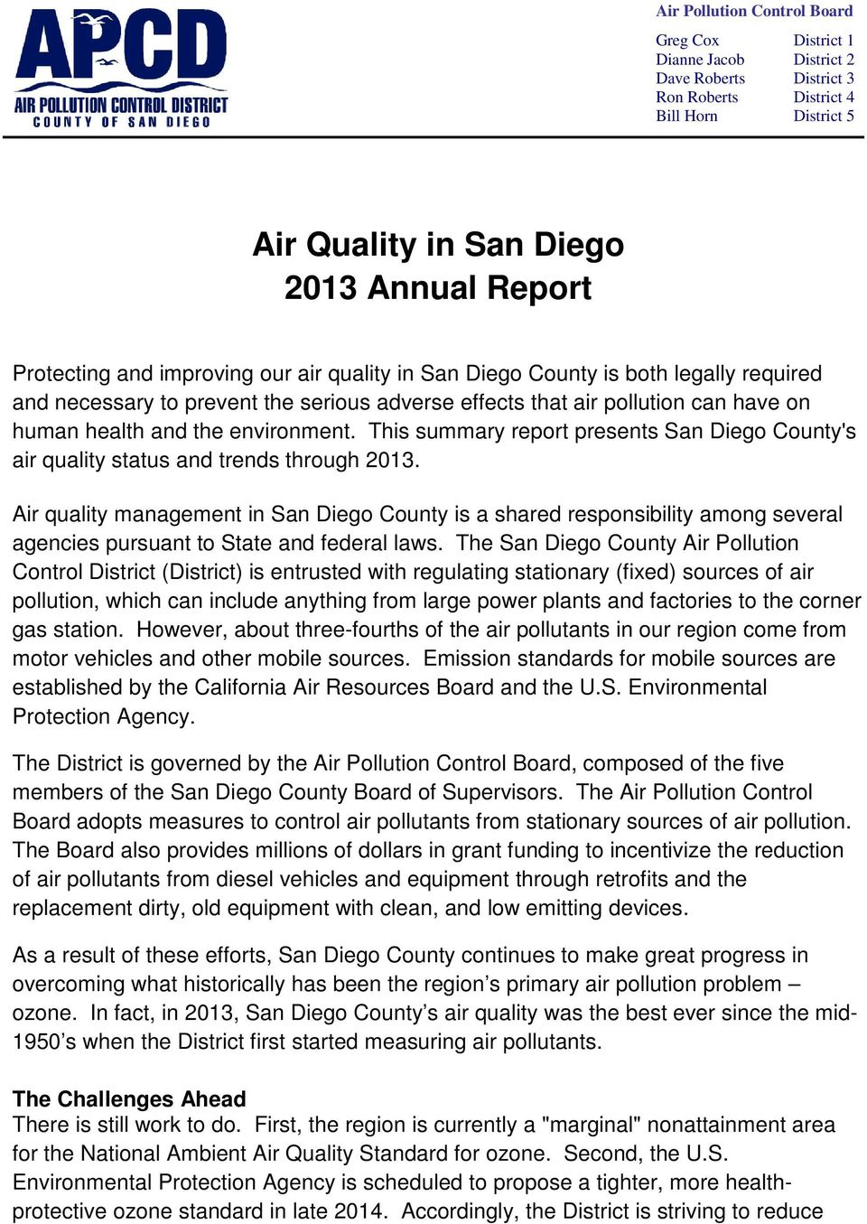 This summary report presents San Diego County's air quality status and trends through 2013.