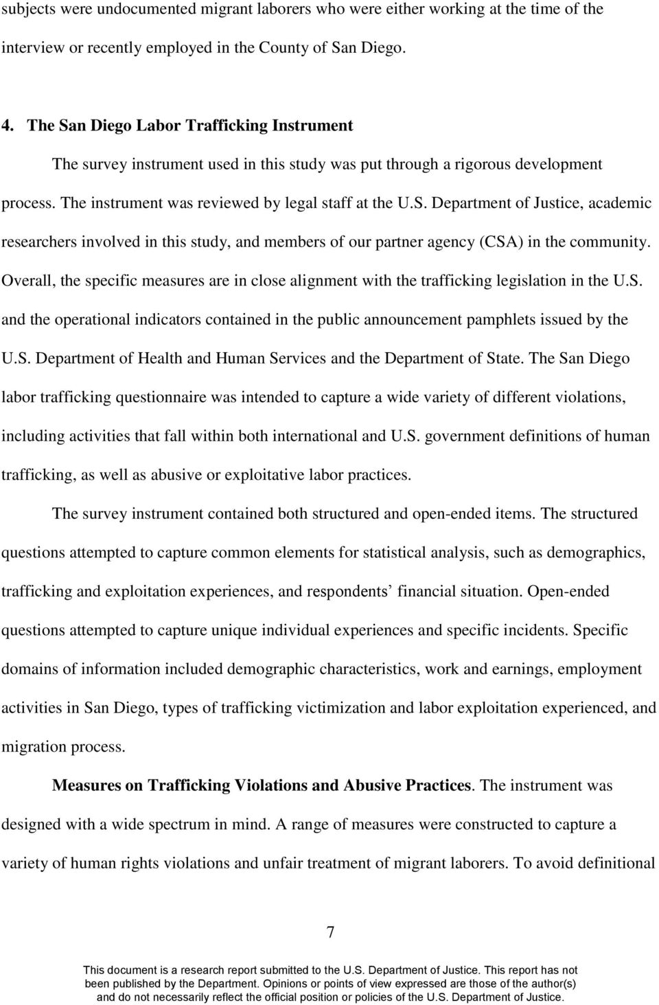 Overall, the specific measures are in close alignment with the trafficking legislation in the U.S. and the operational indicators contained in the public announcement pamphlets issued by the U.S. Department of Health and Human Services and the Department of State.