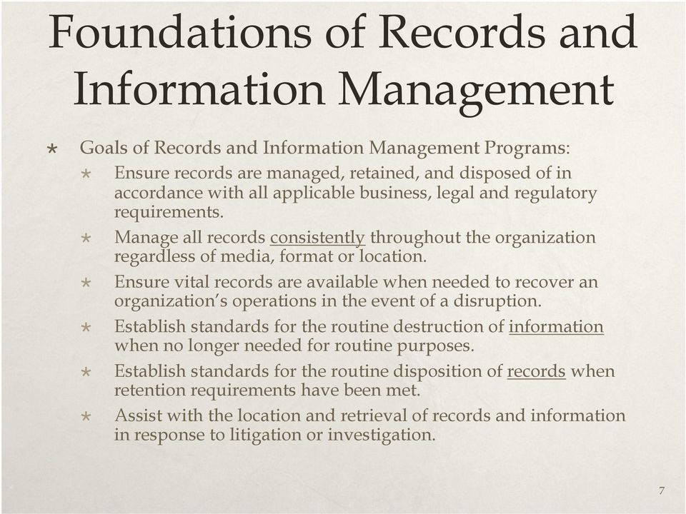 Ensure vital records are available when needed to recover an organization s operations in the event of a disruption.