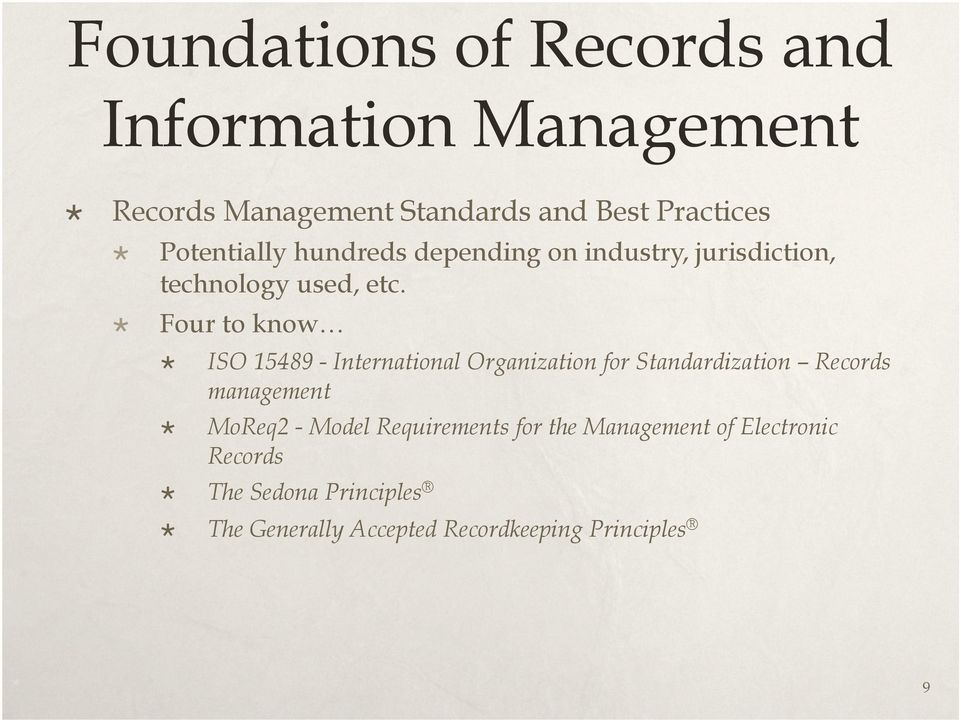 Four to know ISO 15489 - International Organization for Standardization Records management MoReq2 -