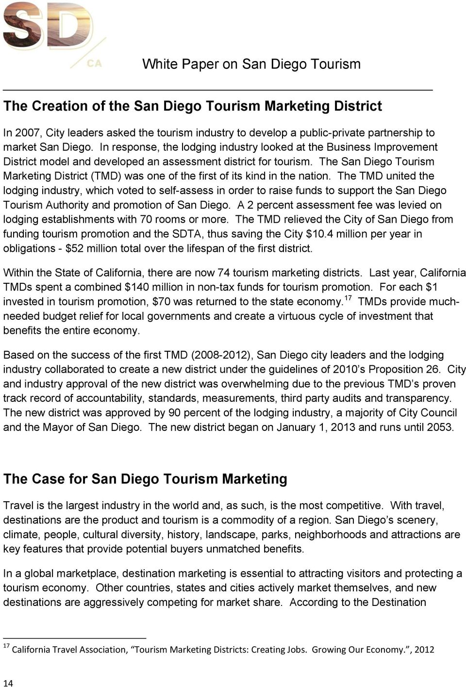 The San Diego Tourism Marketing District (TMD) was one of the first of its kind in the nation.