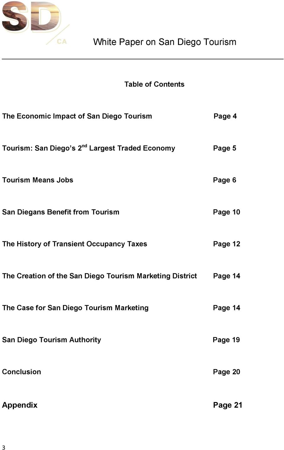 Occupancy Taxes Page 12 The Creation of the San Diego Tourism Marketing District Page 14 The Case for San
