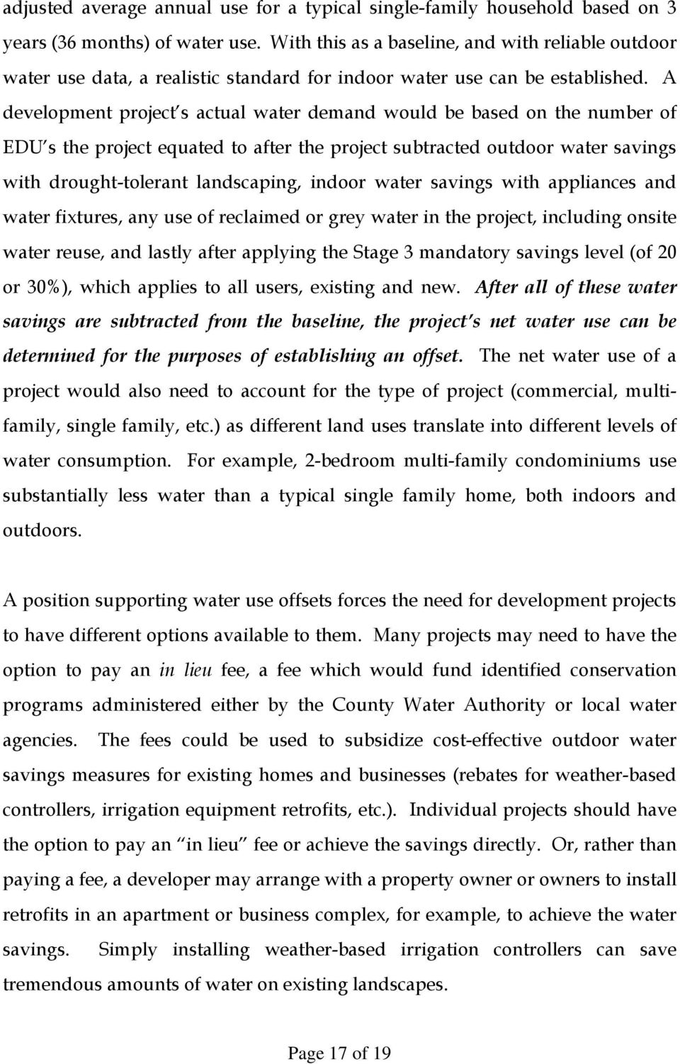A development project s actual water demand would be based on the number of EDU s the project equated to after the project subtracted outdoor water savings with drought-tolerant landscaping, indoor