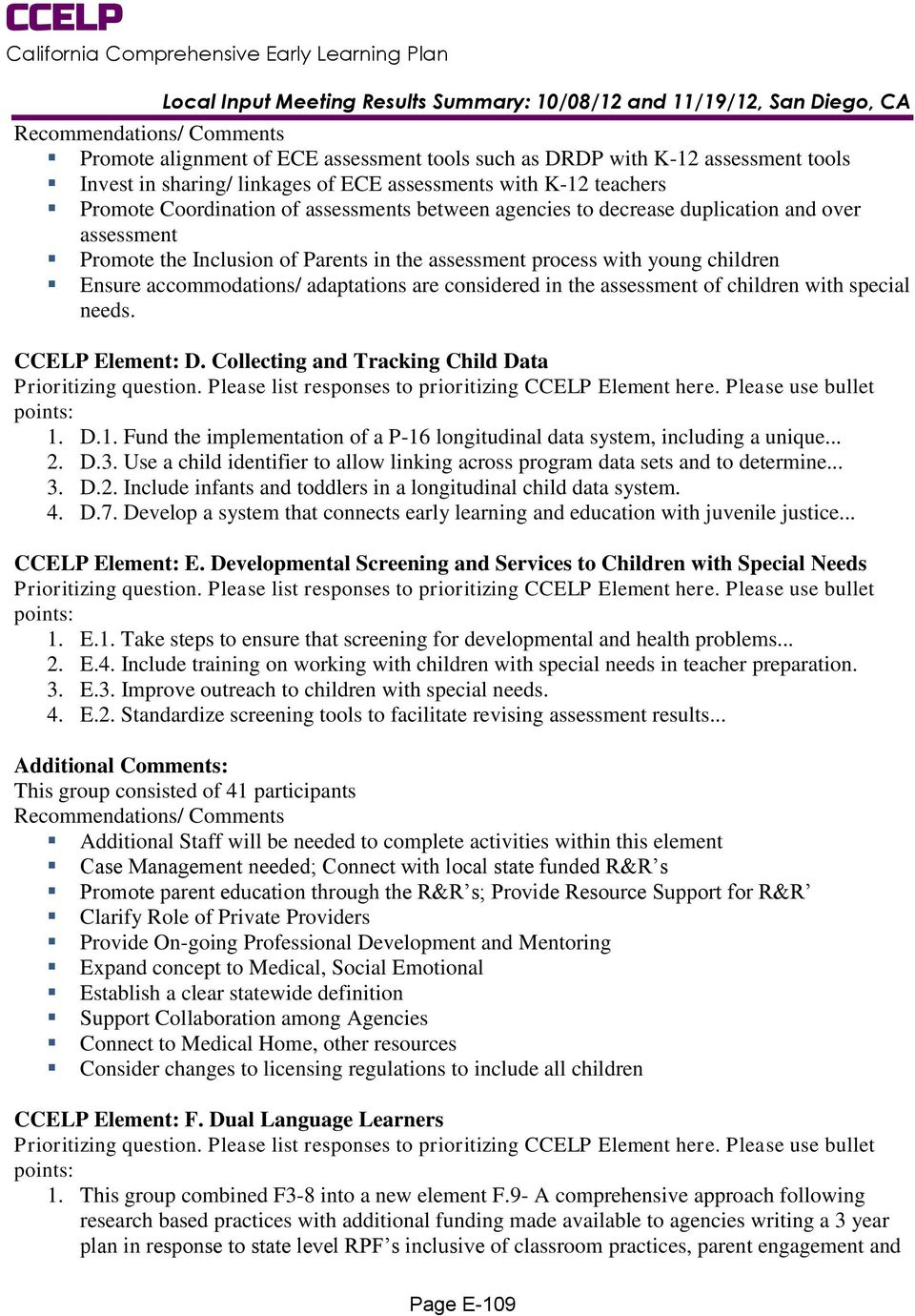 of children with special needs. CCELP Element: D. Collecting and Tracking Child Data 1. D.1. Fund the implementation of a P-16 longitudinal data system, including a unique... 2. D.3.