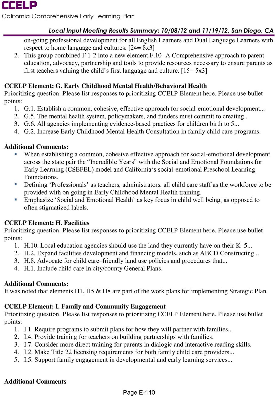 [15= 5x3] CCELP Element: G. Early Childhood Mental Health/Behavioral Health 1. G.1. Establish a common, cohesive, effective approach for social-emotional development... 2. G.5. The mental health system, policymakers, and funders must commit to creating.