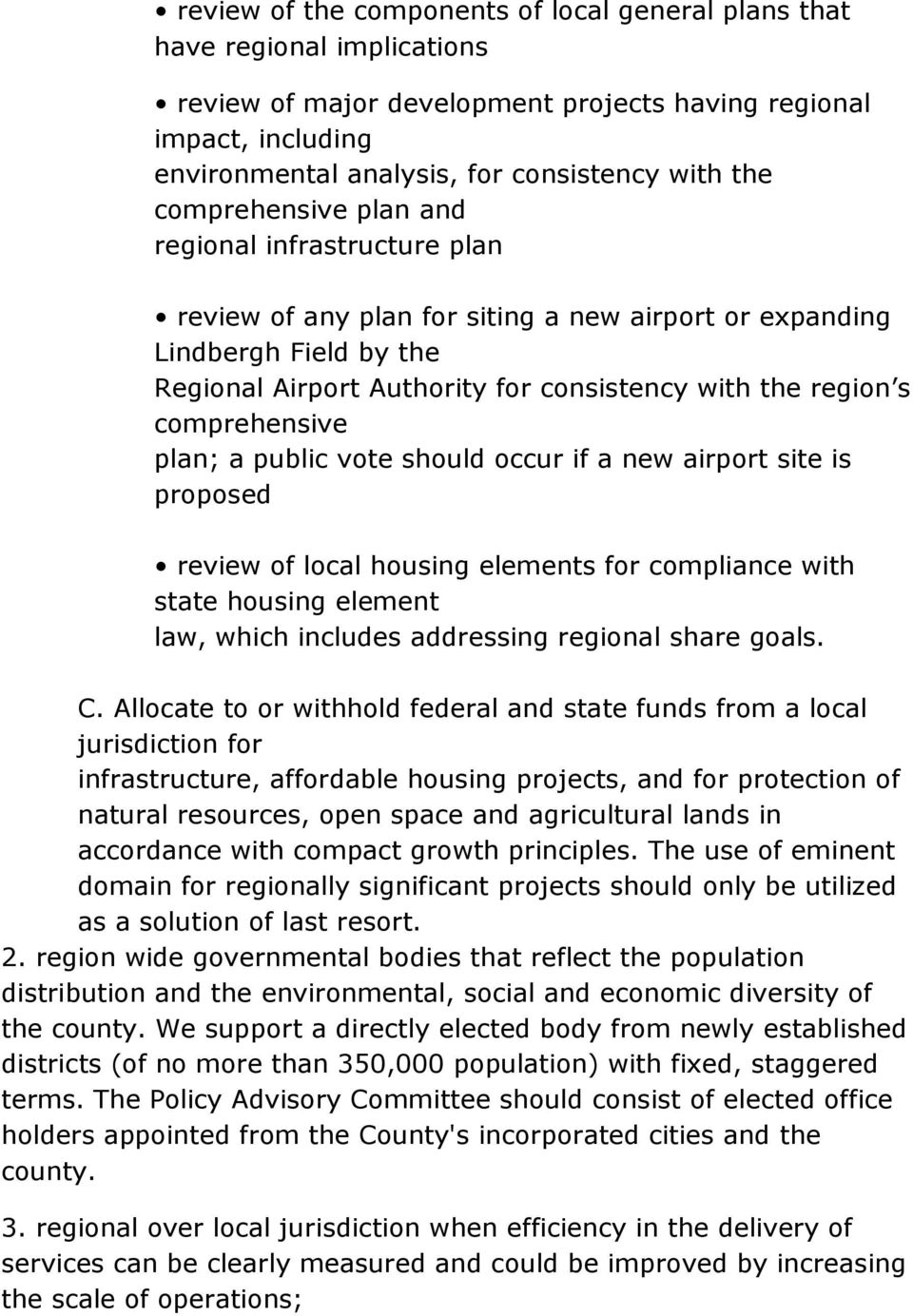 comprehensive plan; a public vote should occur if a new airport site is proposed review of local housing elements for compliance with state housing element law, which includes addressing regional