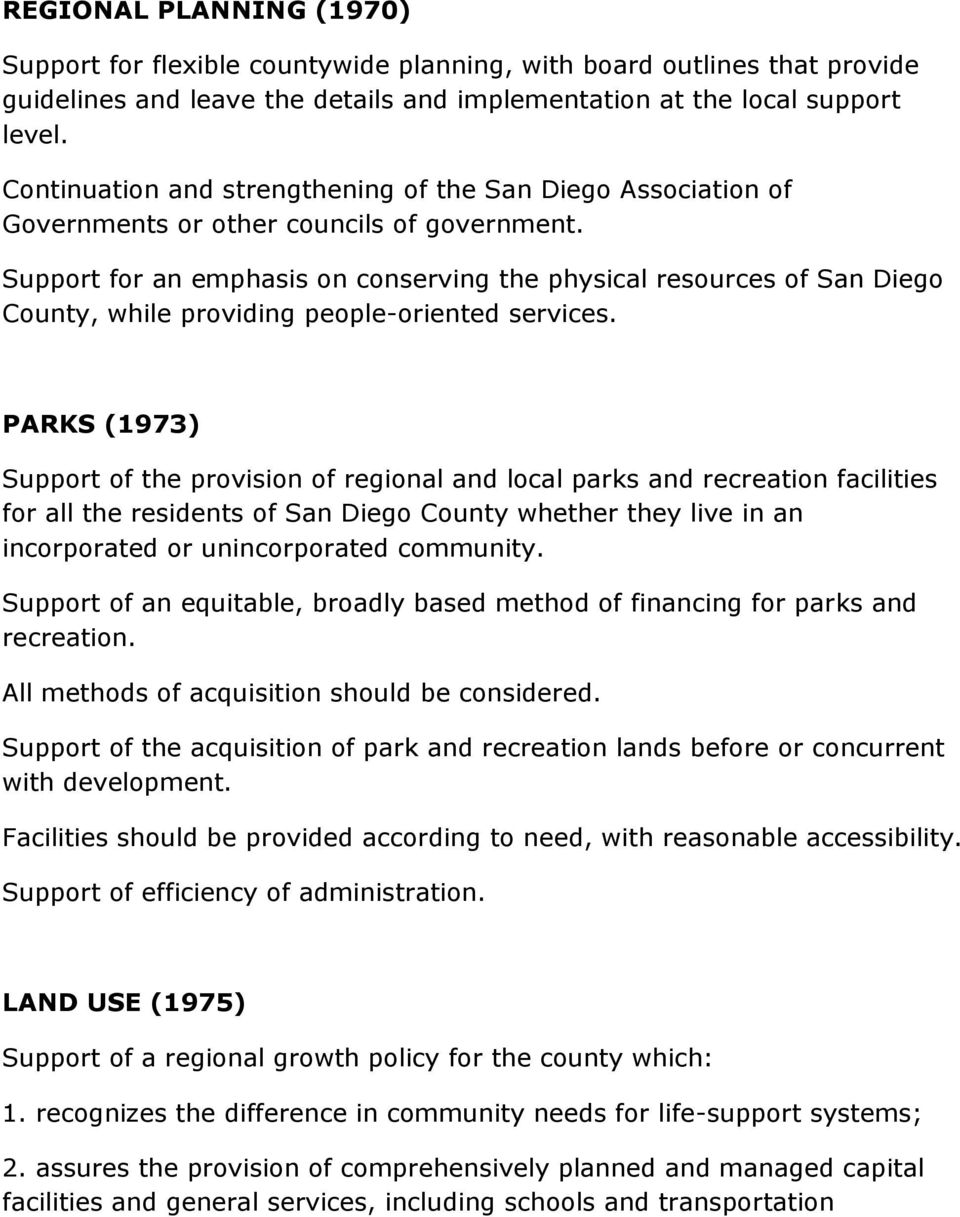 Support for an emphasis on conserving the physical resources of San Diego County, while providing people-oriented services.