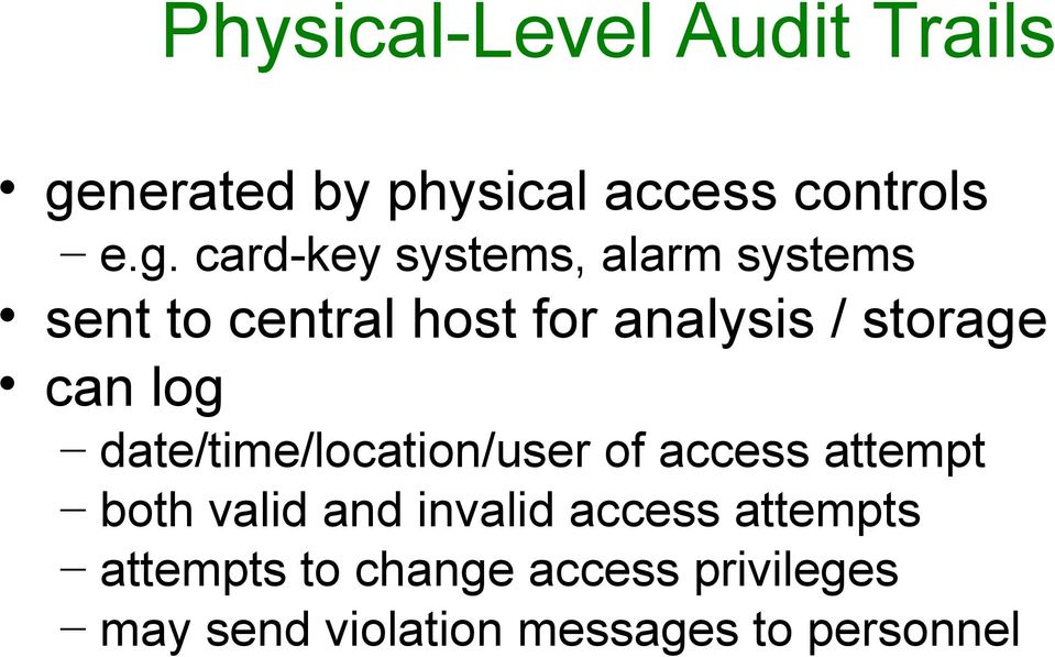 card-key systems, alarm systems sent to central host for analysis / storage