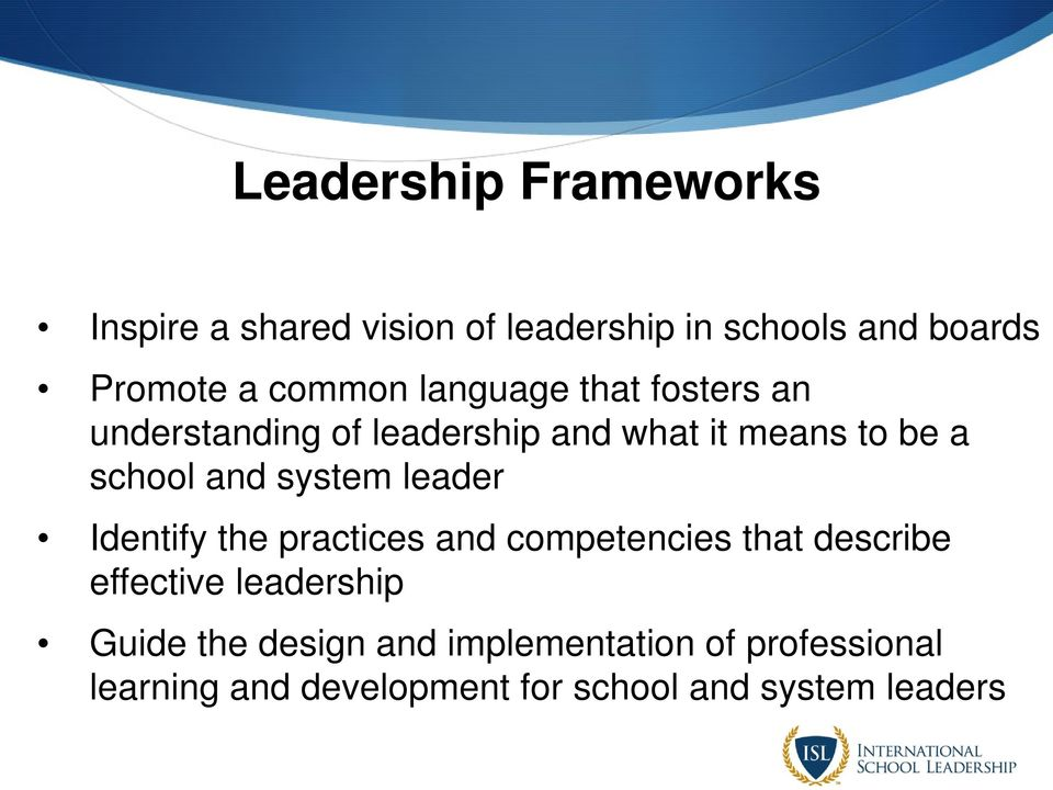 and system leader Identify the practices and competencies that describe effective leadership