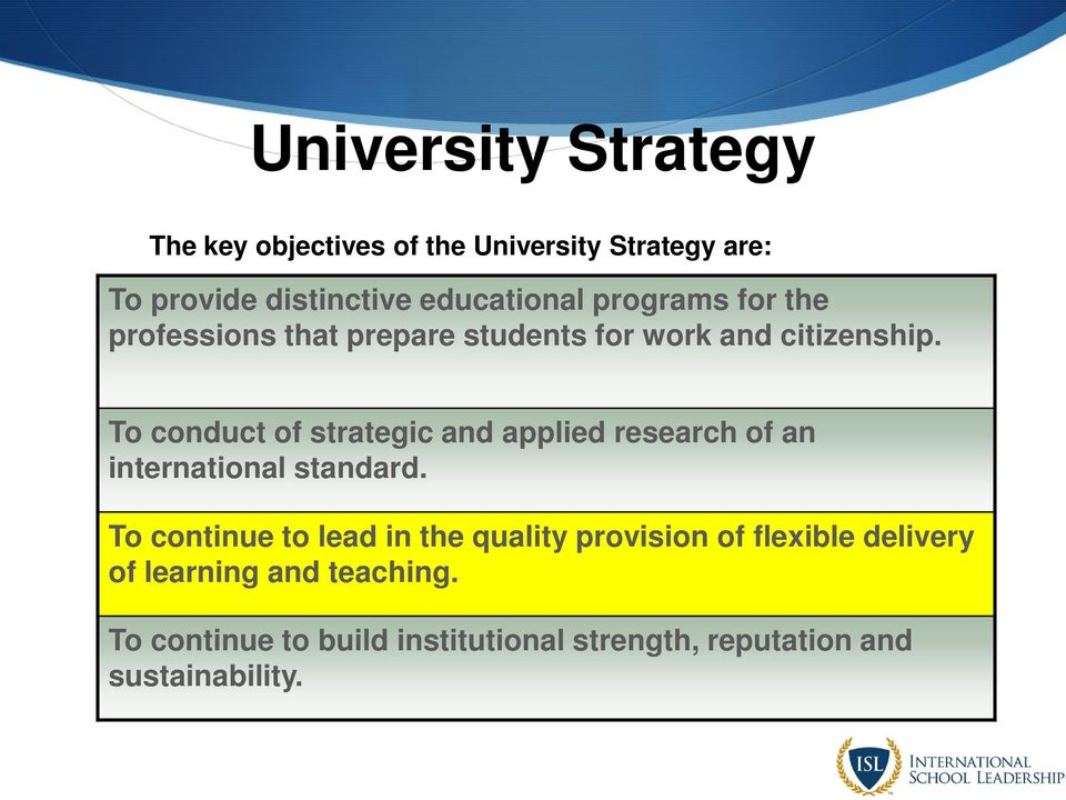To conduct of strategic and applied research of an international standard.