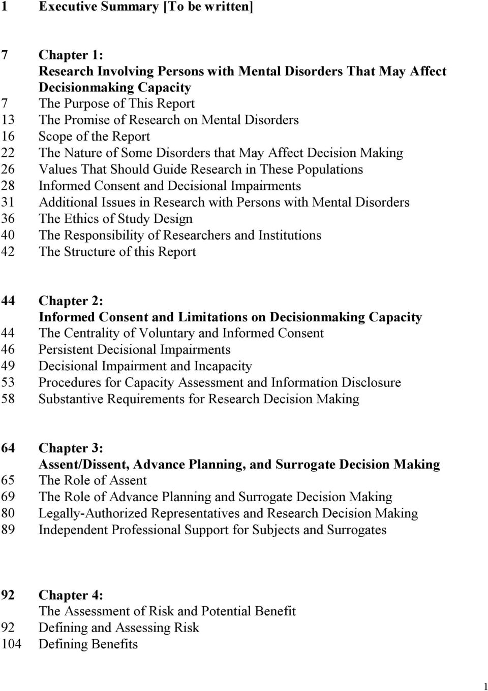 Additional Issues in Research with Persons with Mental Disorders The Ethics of Study Design 0 The Responsibility of Researchers and Institutions The Structure of this Report Chapter : Informed