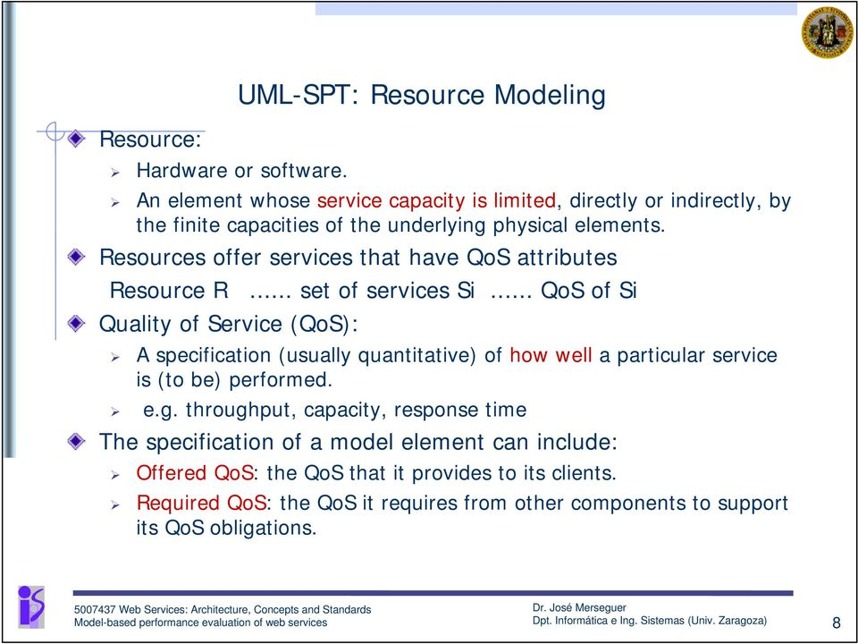 Resources offer services that have QoS attributes Resource R... set of services Si.