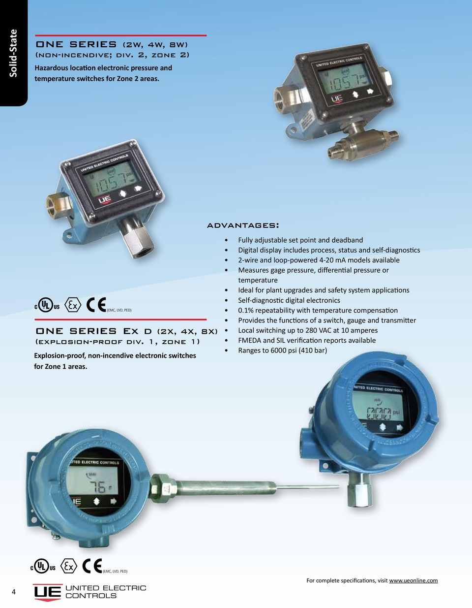 Fully adjustable set point and deadband Digital display includes process, status and self-diagnostics 2-wire and loop-powered 4-20 ma models available Measures gage pressure, differential pressure or