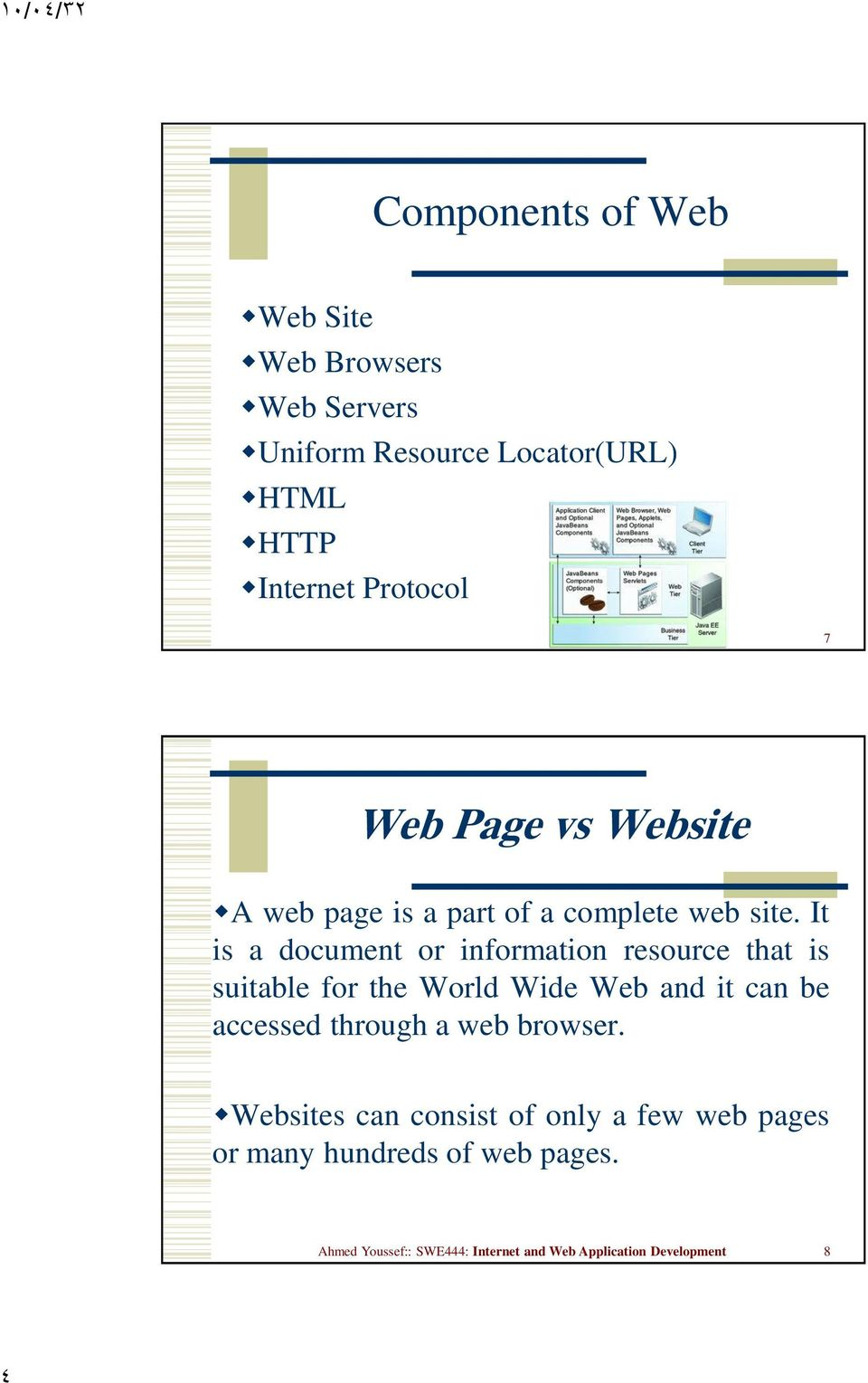 It is a document or information resource that is suitable for the World Wide Web and it can be accessed through