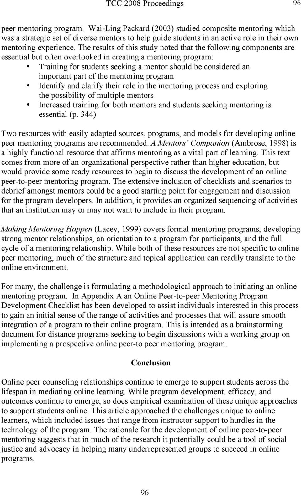 important part of the mentoring program Identify and clarify their role in the mentoring process and exploring the possibility of multiple mentors Increased training for both mentors and students