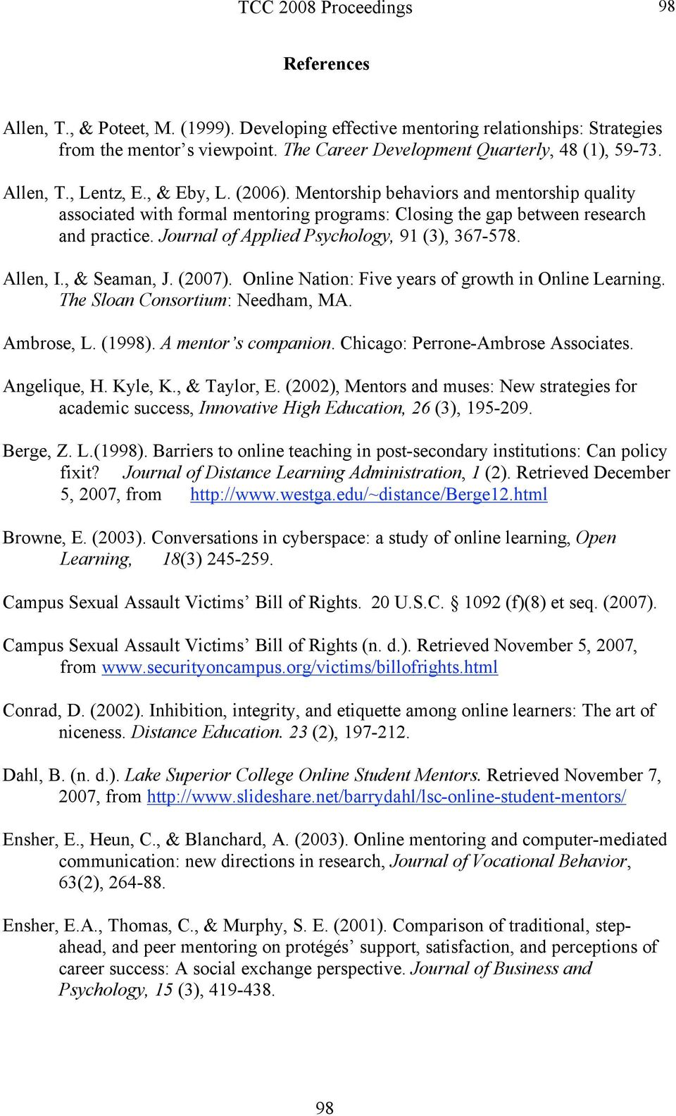 Journal of Applied Psychology, 91 (3), 367-578. Allen, I., & Seaman, J. (2007). Online Nation: Five years of growth in Online Learning. The Sloan Consortium: Needham, MA. Ambrose, L. (1998).