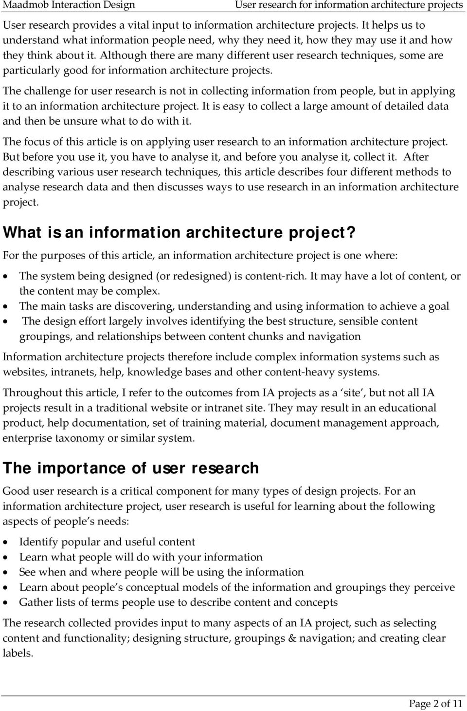 The challenge for user research is not in collecting information from people, but in applying it to an information architecture project.