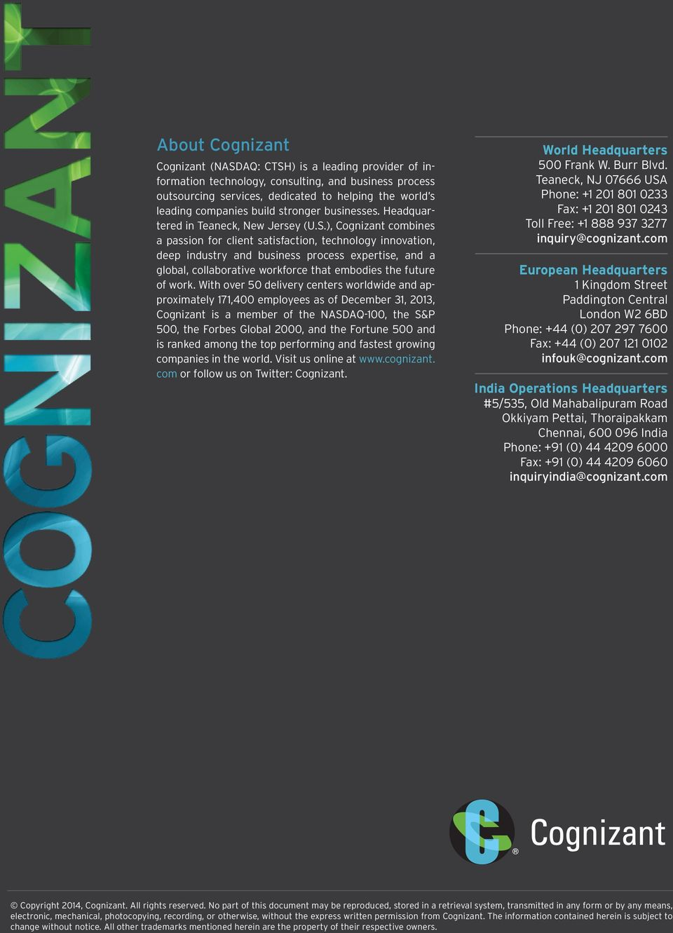 ), Cognizant combines a passion for client satisfaction, technology innovation, deep industry and business process expertise, and a global, collaborative workforce that embodies the future of work.