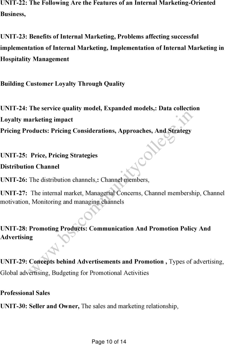 Pricing Products: Pricing Considerations, Approaches, And Strategy UNIT-25: Price, Pricing Strategies Distribution Channel UNIT-26: The distribution channels,: Channel members, UNIT-27: The internal