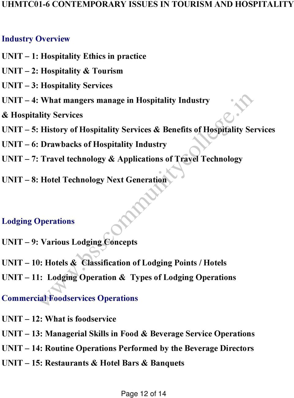 Applications of Travel Technology UNIT 8: Hotel Technology Next Generation Lodging Operations UNIT 9: Various Lodging Concepts UNIT 10: Hotels & Classification of Lodging Points / Hotels UNIT 11: