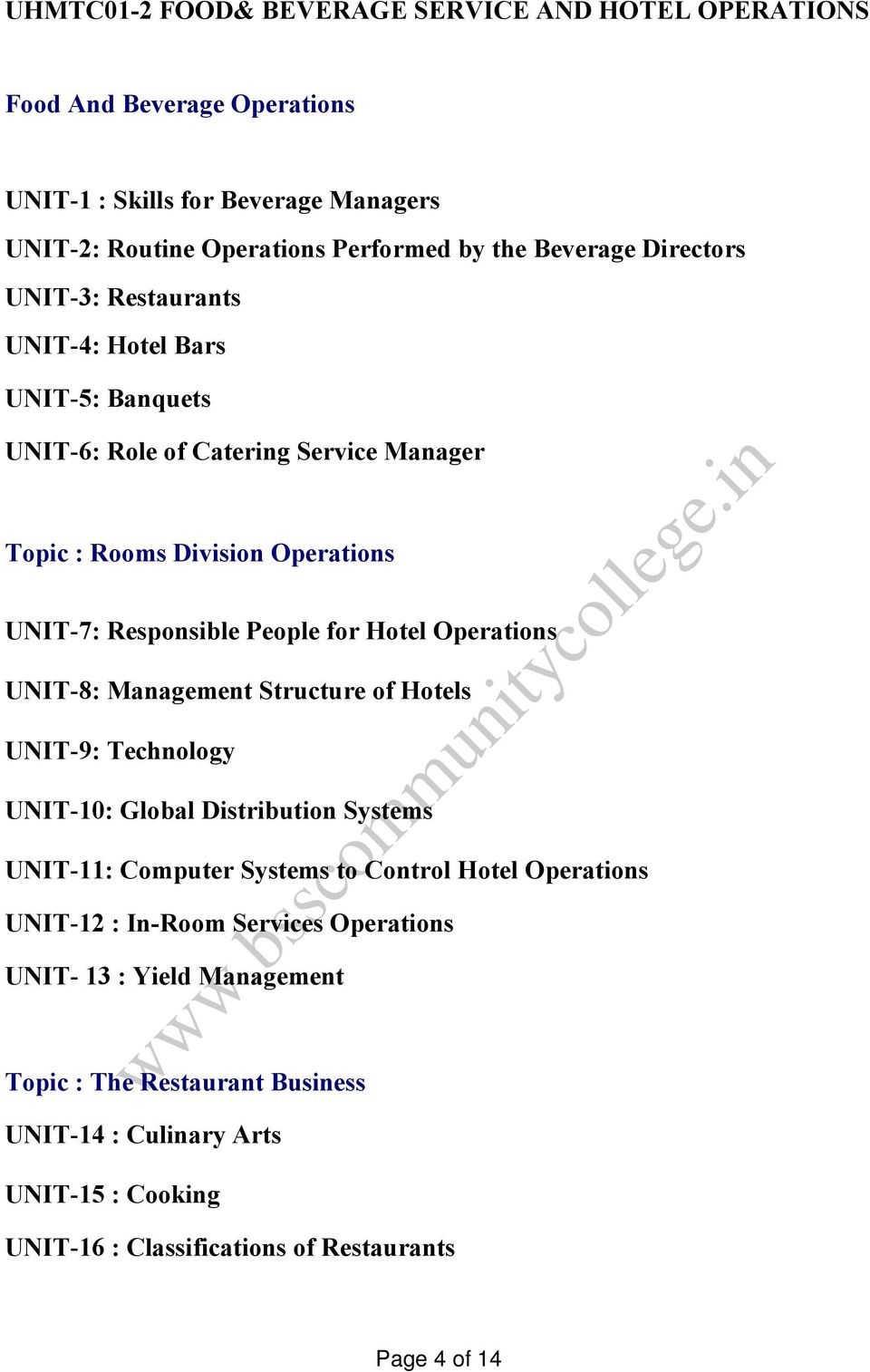 Hotel Operations UNIT-8: Management Structure of Hotels UNIT-9: Technology UNIT-10: Global Distribution Systems UNIT-11: Computer Systems to Control Hotel Operations UNIT-12 :